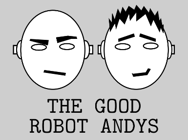 The Good Robot Andys